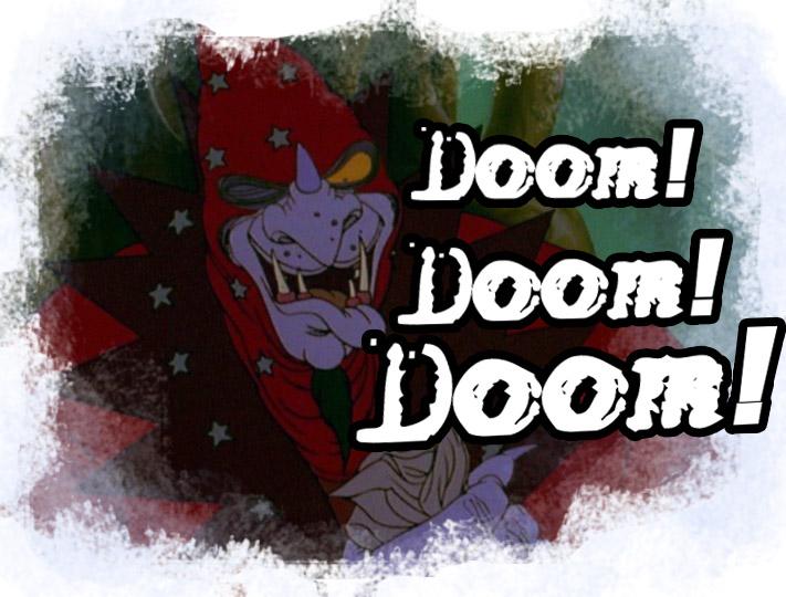 "Ommadon, the antagonist of 1982 animation 'Flight of Dragons', proclaiming ""Doom! Doom! Doom!"""