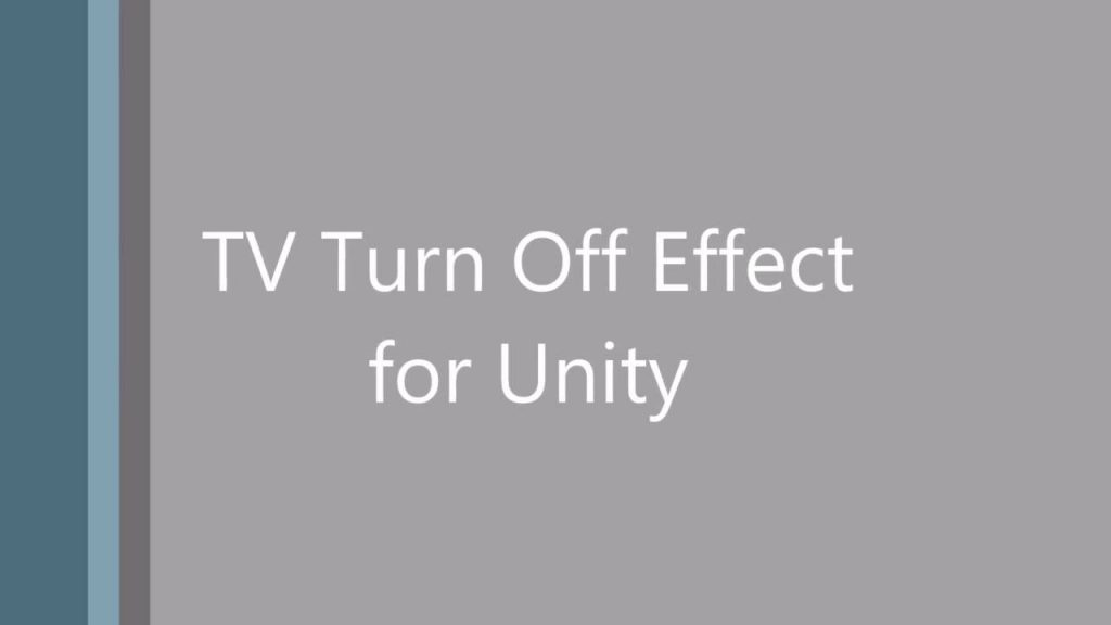 TV Turn Off Effect for Unity