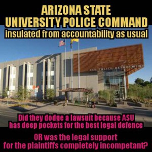 Arizona State University police Command are insulated against accountability once again