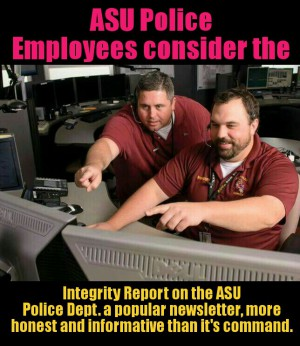ASU Police Employees consider the integrity report the department newsletter