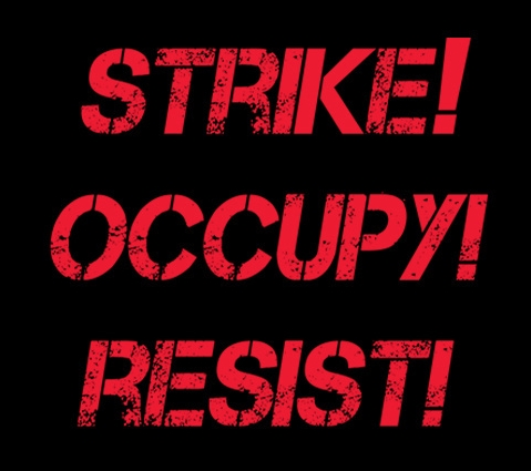 Strike! Occupy! Resist!